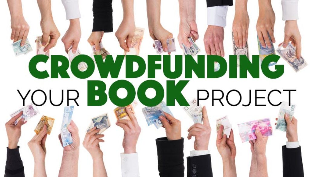 Crowdfunding Your Book Project – The Happy Self-Publisher