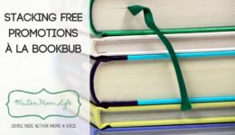 Stacking free promotions to replicate BookBub results | Writer Mom Life