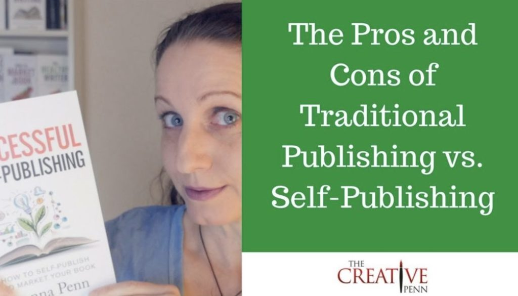Pros And Cons Of Traditional Publishing vs Self-Publishing | The Creative Penn