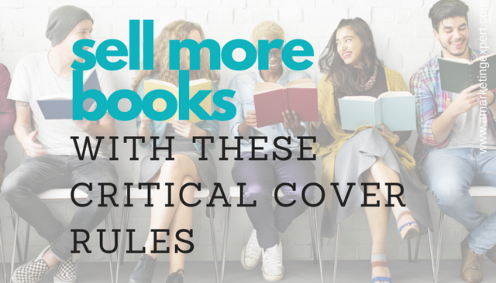 Sell More Books With These Critical Cover Rules | Author Marketing Experts, Inc.