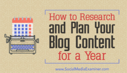 How to Research and Plan Your Blog Content for a Year : Social Media Examiner