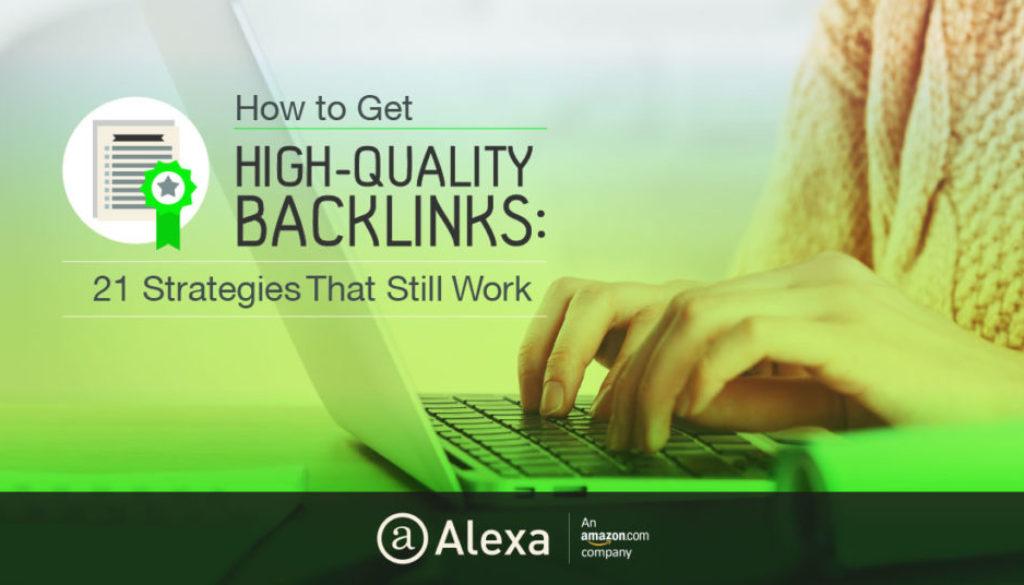 How to Get High Quality Backlinks: 21 Strategies That Still Work – Alexa Blog