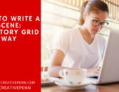 How To Write A Scene That Works: The Story Grid Way | The Creative Penn