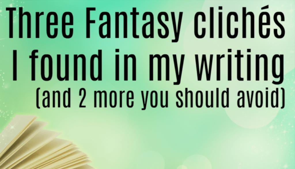 Fantasy Cliches to Avoid | Write Good Books