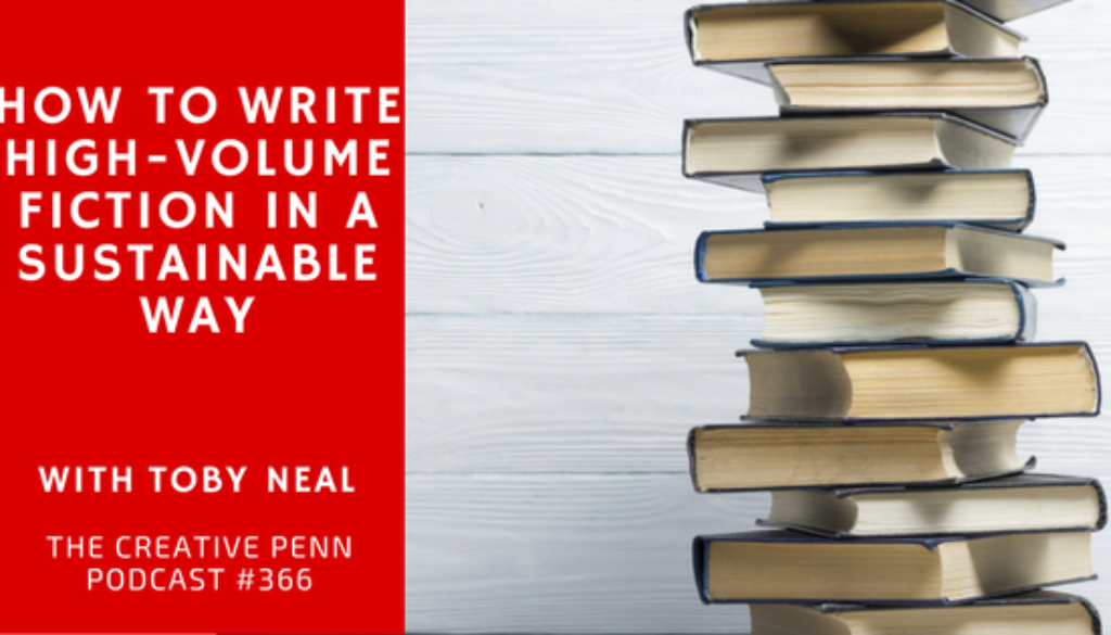 How To Write High-Volume Fiction In A Sustainable Way With Toby Neal | The Creative Penn