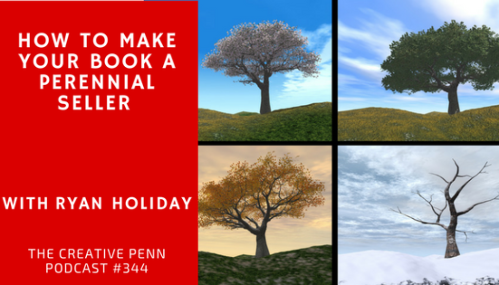 How To Make Your Book A Perennial Seller with Ryan Holiday | The Creative Penn