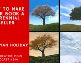 How To Make Your Book A Perennial Seller with Ryan Holiday   The Creative Penn
