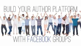 Build Your Author Platform with Facebook Groups – The Happy Self-Publisher