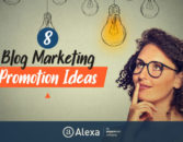 8 Reliable Blog Promotion Ideas to Boost Traffic – Alexa Blog