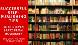 Successful Self-Publishing Tips With Steven Spatz From BookBaby | The Creative Penn