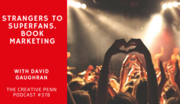 Strangers to Superfans. Book Marketing with David Gaughran | The Creative Penn