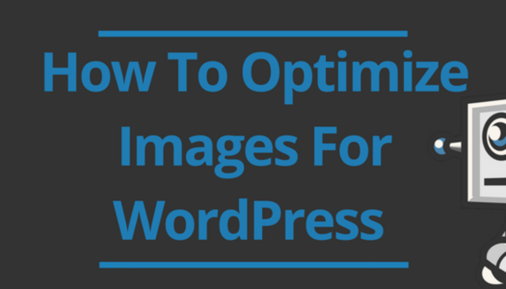 How To Optimize Images For WordPress And Other Useful Tips – FooPlugins Blog