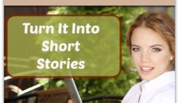 Hate Your Novel? Turn It Into Short Stories