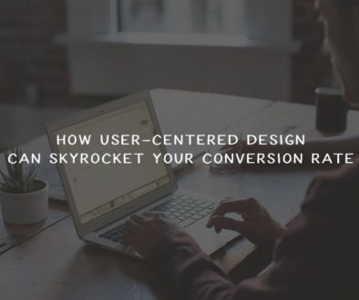 How User-Centered Design Will Skyrocket Your Conversion Rate