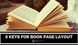 6 Keys for Book Page Layout: Don't Ignore These Design Rules If You're Self-Publishing | TCK Publishing