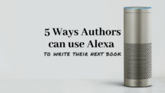 Five Ways Authors Can Use Alexa | The Digital Reader
