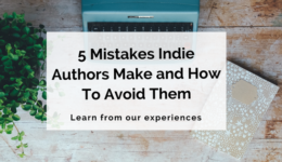 5 Common Mistakes Indie Authors Make and How To Avoid Them – Writer's Edit
