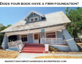 Does Your Book Have a Firm Foundation? | Marketing Christian Books