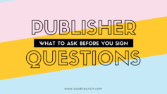 Publisher Questions: What to Ask Before You Sign a Book Contract