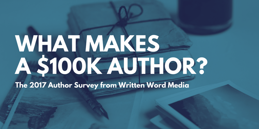 What Makes a $100k Author: 8 Findings Every Author Should Know – Written Word Media