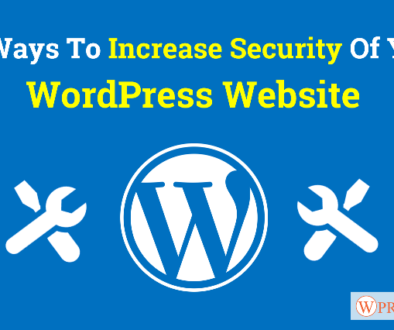 14+ Ways To Increase Security Of Your WordPress Website